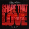 LUKAS GRAHAM - SHARE THAT LOVE (REMIX)