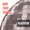 Marvin - One Two Three